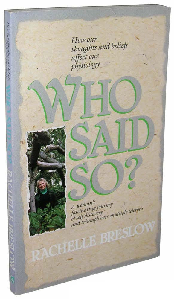 Who Said So?: A Woman's Journey of Self-discovery and Triumph over Multiple Sclerosis