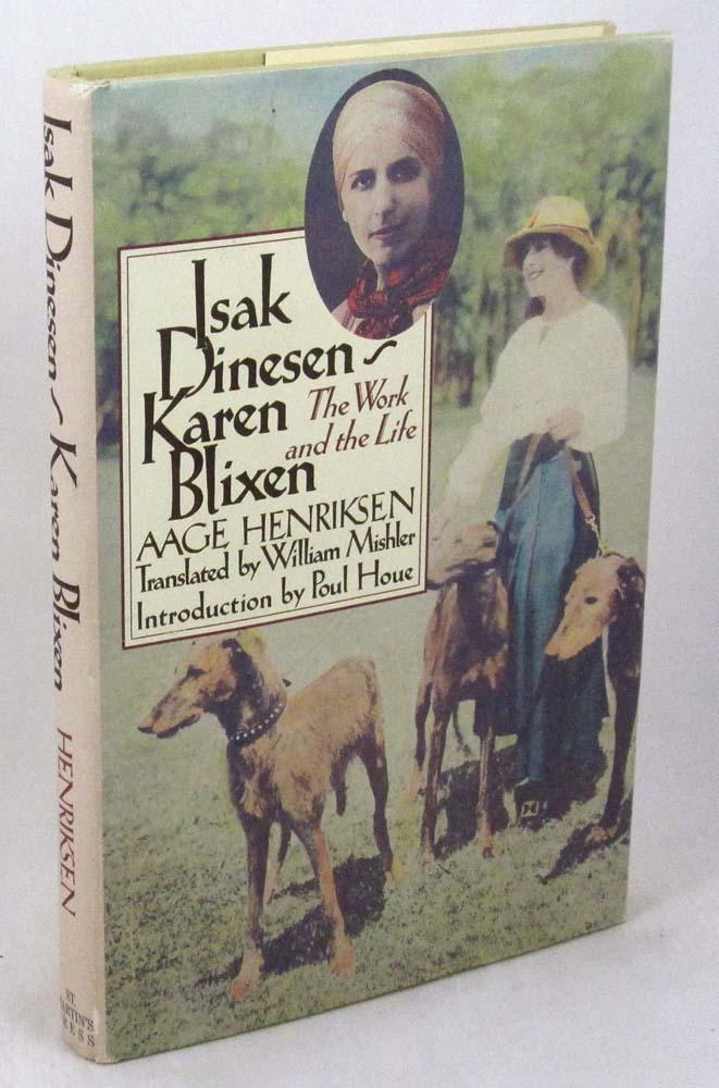 Isak Dinesen/Karen Blixen: The Work and the Life
