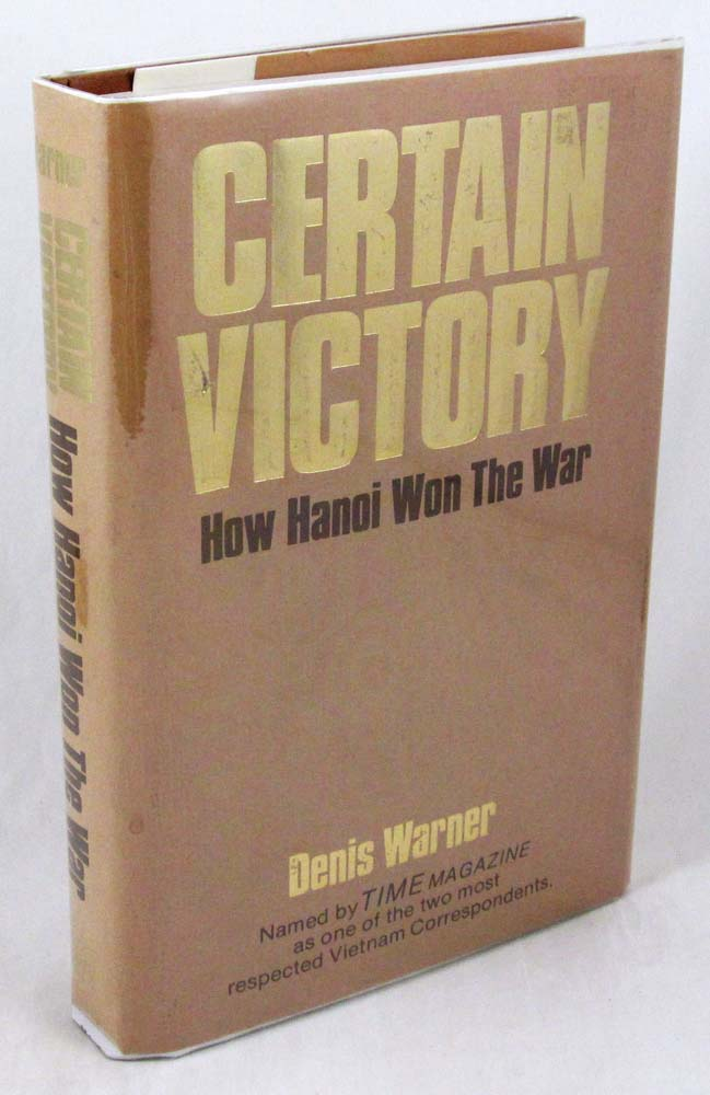 Certain victory: How Hanoi won the war