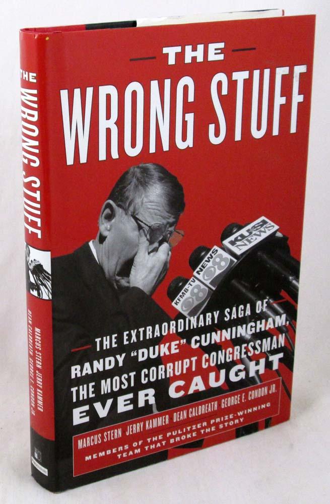 The Wrong Stuff: The Extraordinary Saga of Randy