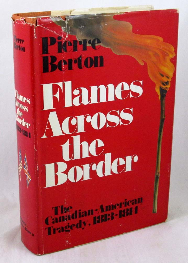 Flames Across the Border: The Canadian-American Tragedy, 1813-1814